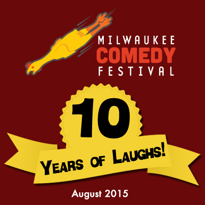 Milwaukee COmedy Festival 10 Years